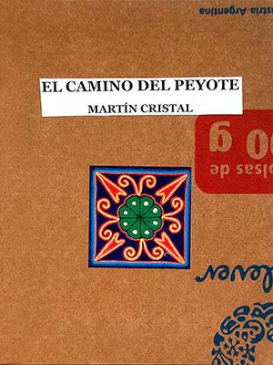 MARTIN-CRISTAL-El-camino-del-peyote-(2012)-800px